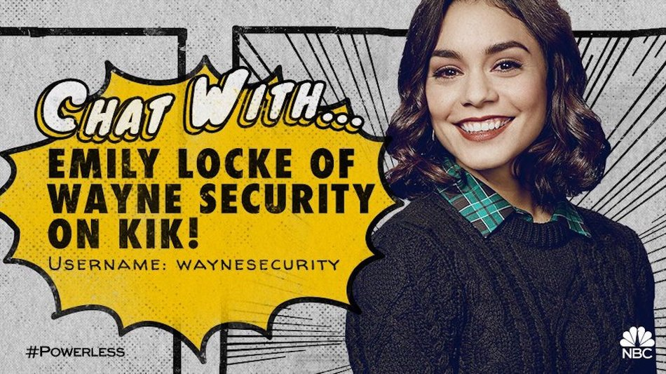 POWERLESS: CHAT WITH EMILY LOCKE ON KIK (NBC, USA)